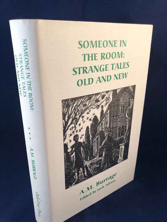A. M. Burrage - Someone in the Room: Strange Tales Old and New, Ash-Tree Press 1997, Limited to 500 Copies, Inscribed