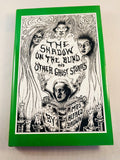 Mrs Alfred Baldwin - The Shadow on the Blind and Other Ghost Stories, Ash-Tree Press 2001, Limited
