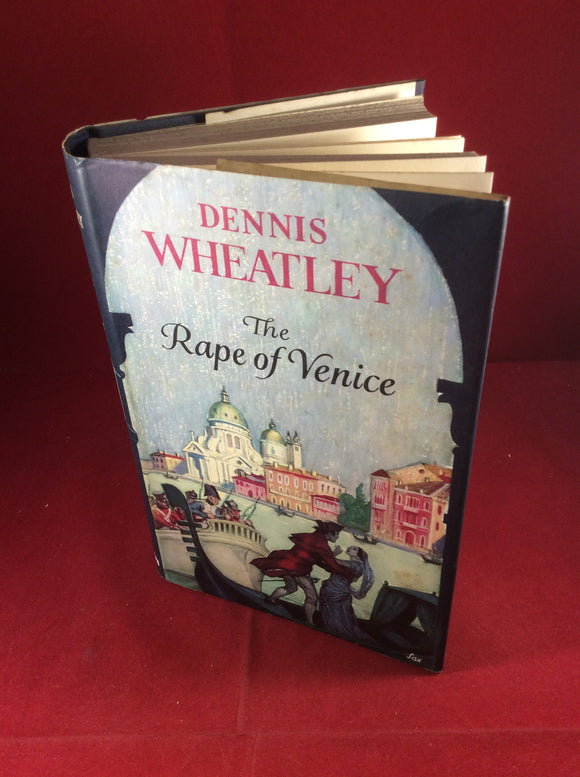 Dennis Wheatley, The Rape of Venice, Hutchinson, 1959, First Edition, Signed and Inscribed.