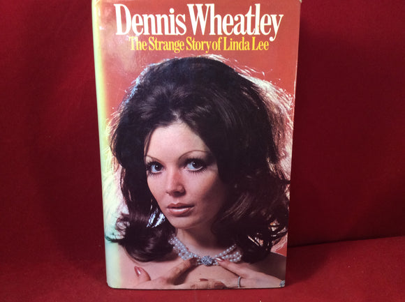 Dennis Wheatley, The Strange Story Of Linda Lee, Hutchinson 1972 ,1st edition Signed