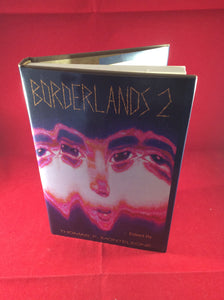 Thomas F. Monteleone (ed), Borderlands 2, Borderlands Press, 1991, Limited Edition 232/750, Signed by all contributors, Slipcase included.