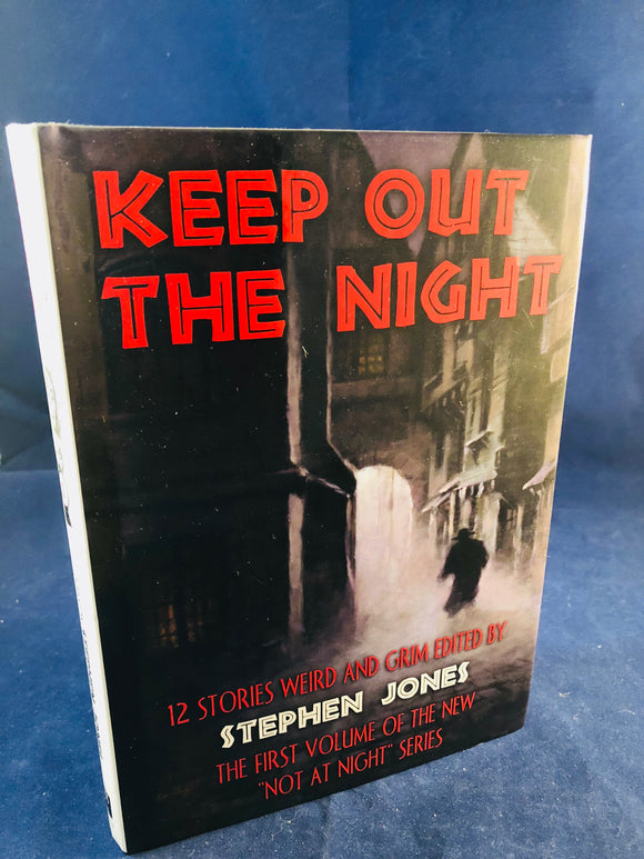 Stephen Jones - Keep Out The Night, PS Publishing 2002, 1st Edition, Limited Edition 224/500, Inscribed and Signed