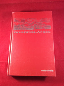 Thomas F. Monteleone (ed), Borderlands, Maclay & Associates, 1990, Limited Edition 553/750, Signed by contributors, Slipcase included.