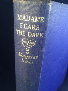 Margaret Irwin - Madame Fears the Dark, Chatto & Windus 1935, 1st Edition