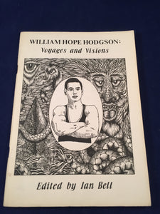 William Hope Hodgson: Voyages and Visions, 1987, 300 Copies, Inscribed, Signed