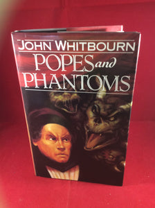 John Whitbourn, Popes and Phantoms, Victor Gollancz, 1993, First Edition, Signed and Inscribed.