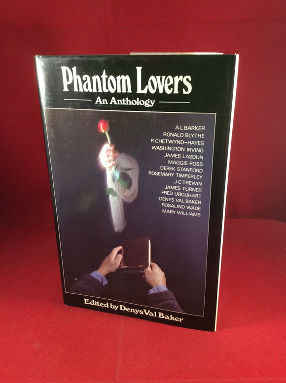 Denys Val Baker (ed), Phantom Lovers: An Anthology, William Kimber, 1984, First Edition.