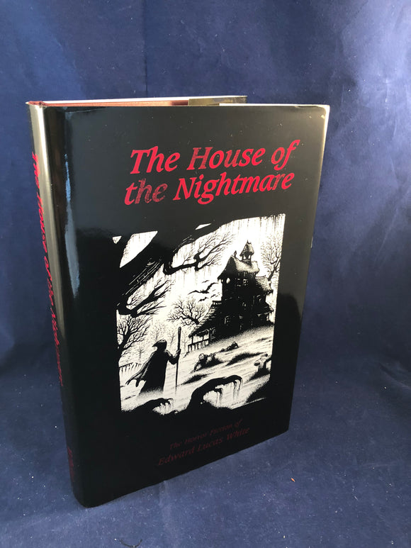 Edward Lucas White - The House of the Nightmare, Midnight House 1998, Copy 11/250 with letters of correspondance