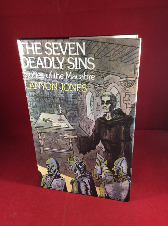 Lanyon Jones, The Seven Deadly Sins: Stories of the Macabre, William Kimber, 1979, First Edition, Signed and Inscribed.