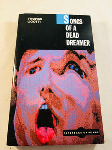 Thomas Ligotti - Songs of a Dead Dreamer, Robinson Publishing, 1989, Paperback Inscribed to Richard Dalby