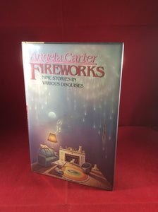 Angela Carter, Fireworks: Nine Stories in Various Disguises, Harper & Row, 1981, First US Edition.