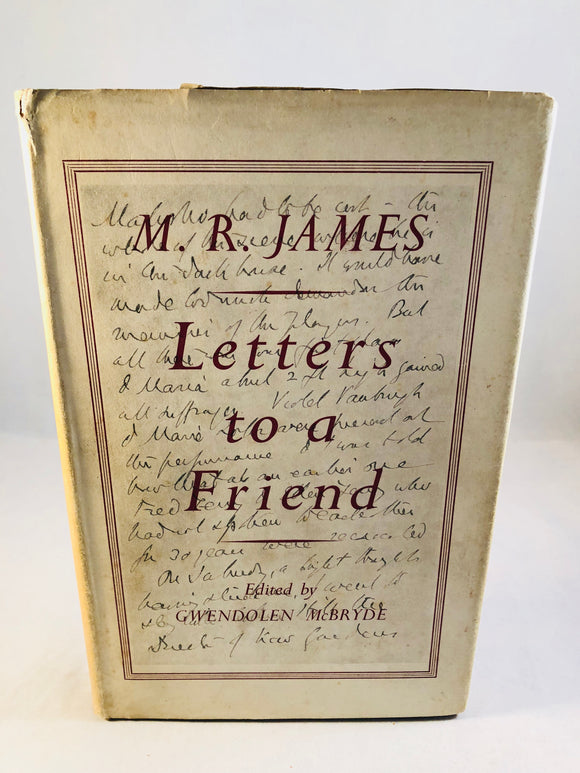 M. R. James - Letters to a Friend, Edward Arnold 1956, First Edition