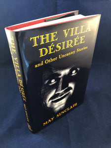 May Sinclair - The Villa Desiree and Other Uncanny Stories, Ash-Tree Press 2008, Limited to 400 Copies