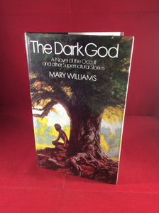 Mary Williams, The Dark God: A Novel of the Occult and other Supernatural Stories, William Kimber, 1980, First Edition.