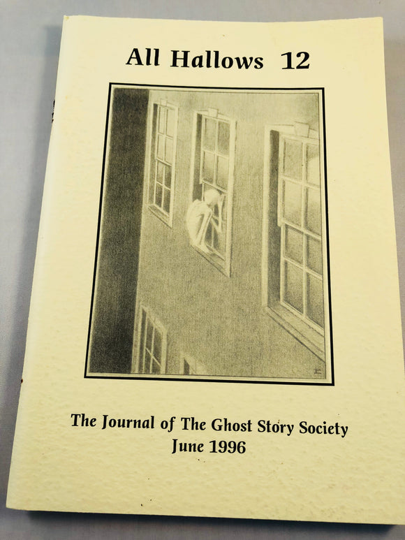 All Hallows 12 - June 1996, The Journal of the Ghost Story Society, Barbara Roden & Christopher Roden, Ash-Tree Press