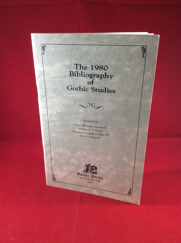 Gary William Crawford et al (eds), The 1980 Bibliography of Gothic Studies, Gothic Press Baton Rouge, 1983, Limited Edition 193/275.