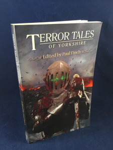 Terror Tales of Yorkshire - Edited by Paul Finch, Grey Friar Press 2014, 1st Edition, Inscribed by Paul Finch