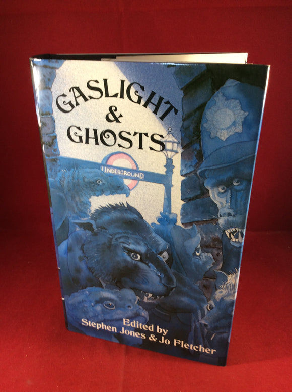 Stephen Jones & Jo Fletcher (eds), Gaslight and Ghosts, Robinson Publishing, 1988, First Edition, Signed.