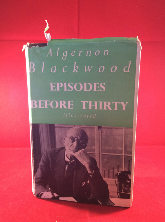 Algernon Blackwood - Episodes Before Thirty, Illustrated, Peter Nevill Ltd 1950, Signed letter included