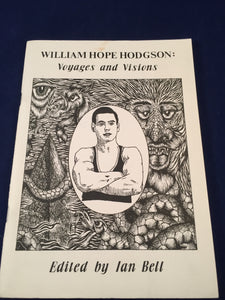 William Hope Hodgson: Voyages and Visions, 1987, 1 of 300 Copies