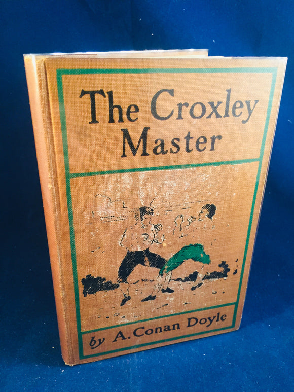 Arthur Conan Doyle - The Croxley Master, McLure, Phillips (US 1st Edition) 1907.