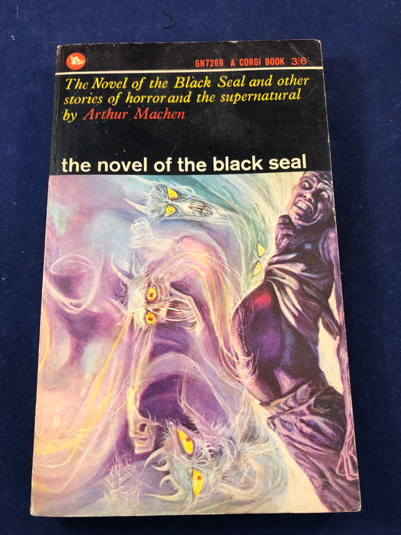 Arthur Machen - The Novel of the Black Seal and other stories of horror and the supernatural, Corgi Books 1965