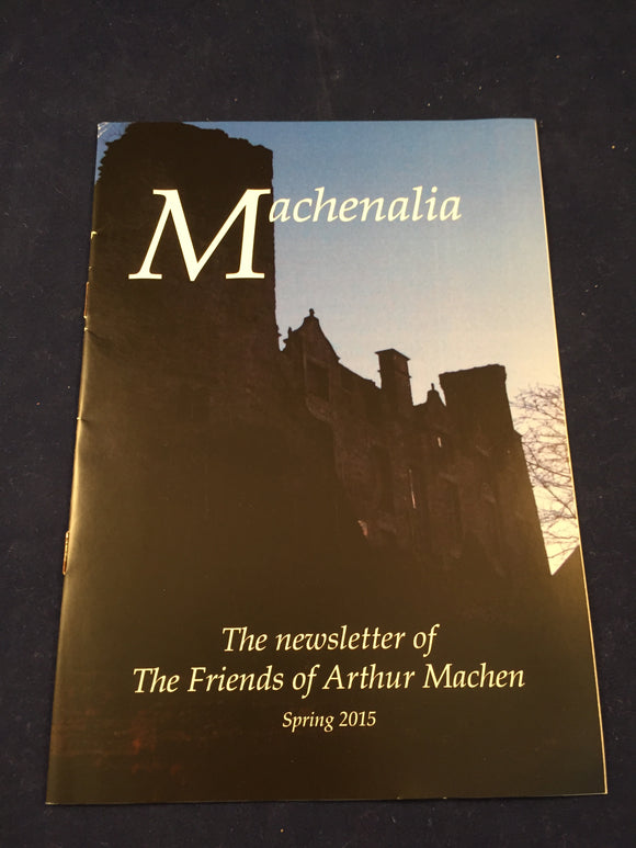 Machenalia - Spring 2015, The Newsletter of the Friends of Arthur Machen