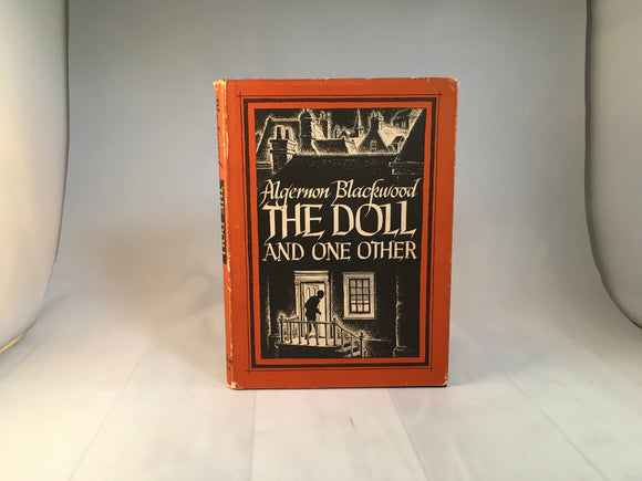 Algernon Blackwood - The Doll and One Other, Arkham House Wisconsin 1946, 1st Edition, Dust Jacket