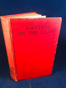 Christine Campbell Thomson - Switch On The Light, Selwyn & Blount, 1928, 1st Edition (Not At Night Series Book 6)