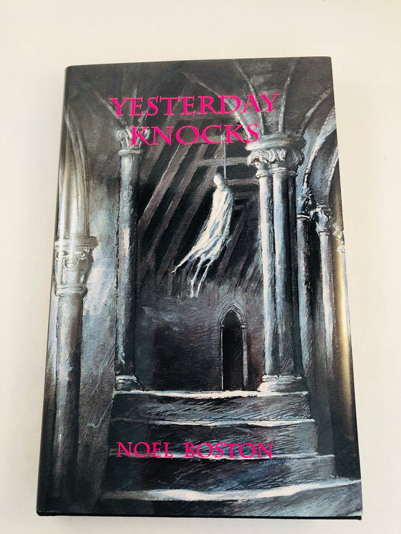 Noel Boston - Yesterday Knocks, Ash-Tree Press 2003, Limited to 500 Copies