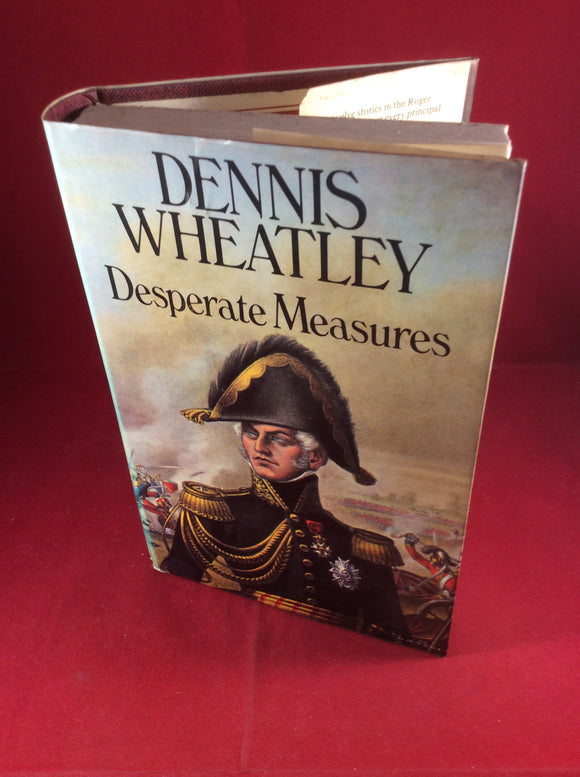 Dennis Wheatley, Desperate Measures, Hutchinson, 1974, First Edition, Signed and Inscribed.