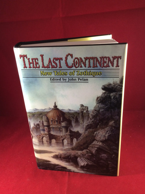 John Pelan (ed), The Last Continent: New Tales of Zothique, Shadowlands Press, 1999, First Edition, Review Copy.