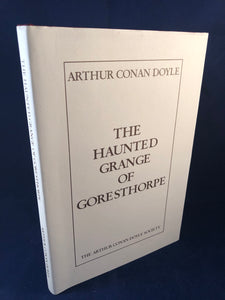 Arthur Conan Doyle - The Haunted Grange of Goresthorpe, The Arthur Conan Doyle Society 2000, Limited to 500 Copies, Signed