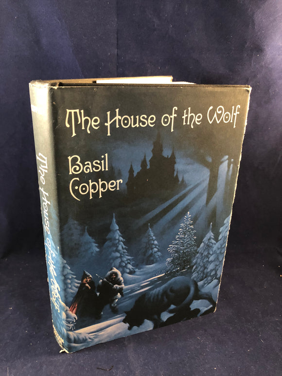 Basil Copper - The House of the Wolf, Arkham House 1983, 1st Edition, Inscribed & Signed to Richard Dalby