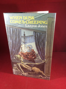 Lanyon Jones, When Dusk Comes Creeping, William Kimber, 1985, First Edition.