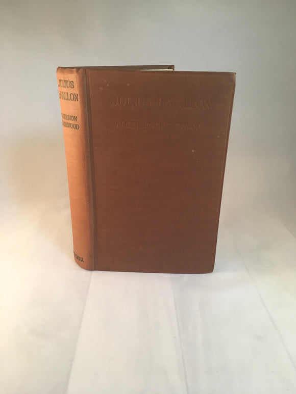 Algernon Blackwood - Julius Le Vallon: An Episode, Cassell & Company 1916, 1st London Edition
