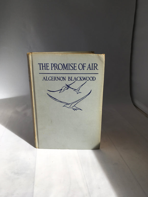 Algernon Blackwood - The Promise of Air, E. P. Dutton & Co, January 1938, intro by Zona Gale, Signed by Author and with Letters