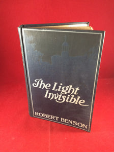 Robert Benson, The Light Invisible, Isbister & Co., 1908.