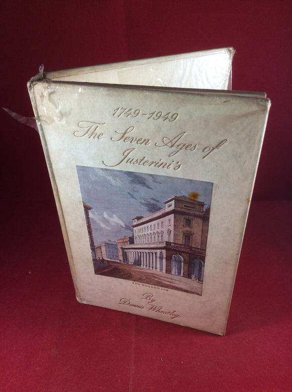 Dennis Wheatley, The Seven Ages of Justerini's 1749-1949, Riddle Books Ltd., 1949, First Edition, Signed and Inscribed.