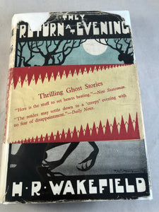 H. R. Wakefield - They Return at Evening, Philip Allan, London, 1928 (1st Edition, with Very Rare Dust Jacket and Advert Band)