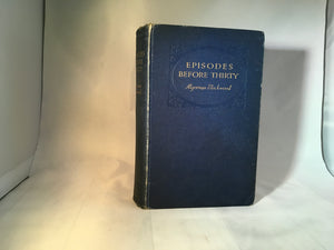 Algernon Blackwood - Episodes Before Thirty, Cassell and Company London 1923, First Edition with Authors notes and letters