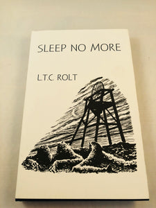 L.T.C. Rolt - Sleep No More, Ash-Tree Press 1996, Limited, Presentation Copy