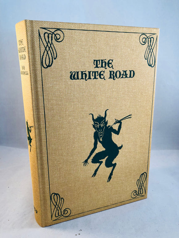 Ron Weighell - The White Road, Ghost Story Press 1997, Copy 4/400, Inscribed to Richard Dalby, Rare Copy