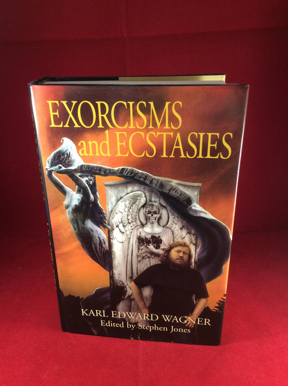Karl Edward Wagner, Exorcisms and Ecstasies, Fedogan and Bremer, 1997, First Edition, Trade Edition.