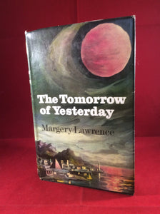 Margery Lawrence, The Tomorrow of Yesterday, Robert Hale, 1966, First Edition.