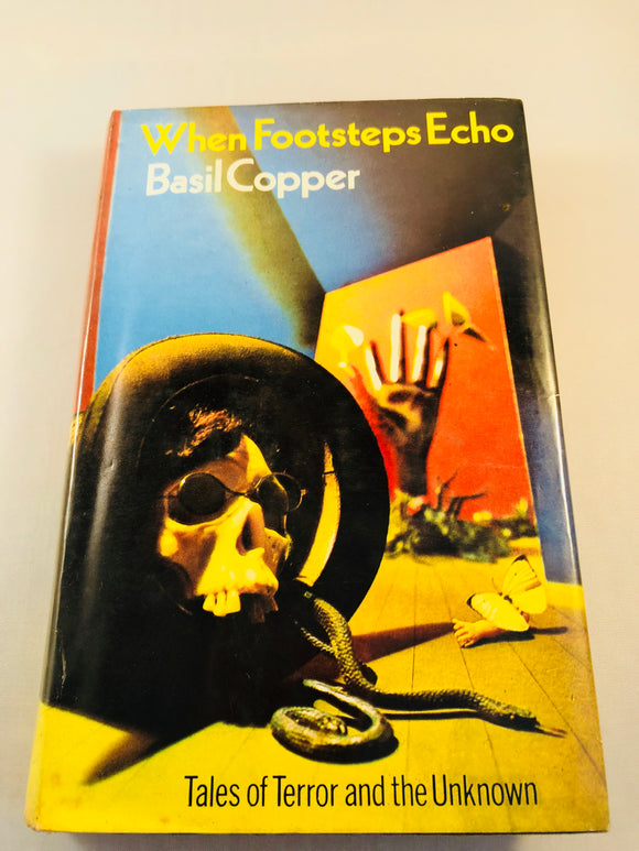 Basil Copper - When Footsteps Echo, Tales of Terror and the Unknown, Robert Hale 1975, 1st Edition, Ex-Library