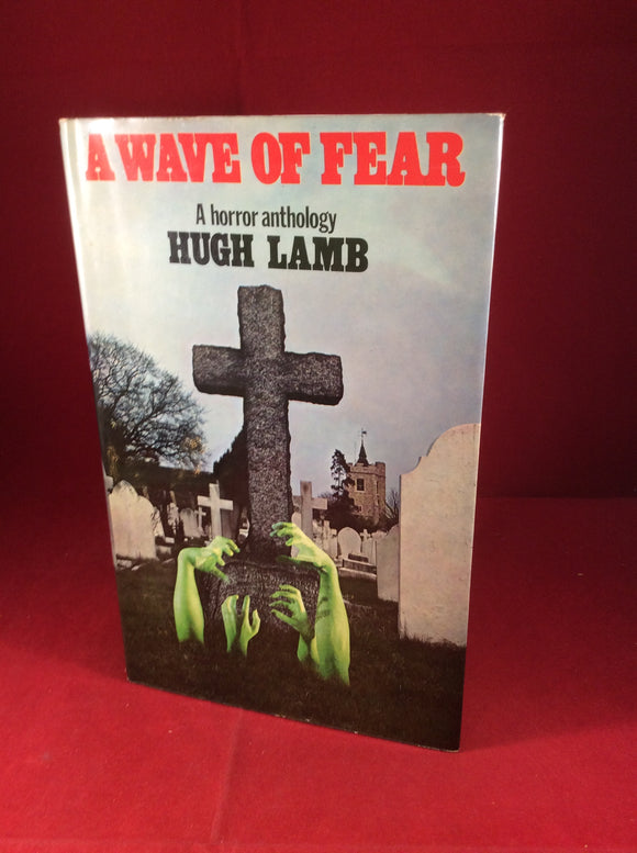 Hugh Lamb (ed), A Wave of Fear: A Horror Anthology, W. H. Allen, 1973, Signed and Inscribed.