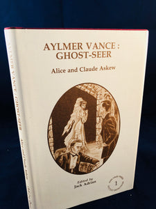 Alice and Claude Askew - Aylmer Vance: Ghost-Seer, Ash-Tree Press 1998, Limited to 500 Copies