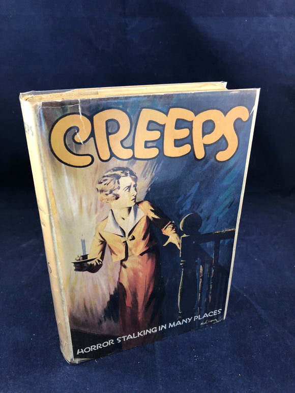 Creeps, Tales of Horror, Ghosts and Elementals; A Collection of Uneasy Tales - Philip Allen 1932, 1st Edition, 1st Impression