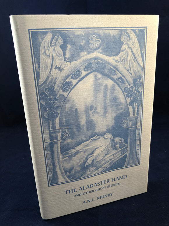 A.N.L. Munby - The Alabaster Hand and Other Ghost Stories - Ash-Tree Press 1995. Limited to 250 Copies, Presentation Copy